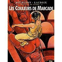 Le cycle de Cyann - 4: Les couleurs de Marcade
