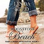 Moonstone Beach: Main Street Merchants, Book 1   Linda Seed
