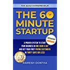 The 60 Minute Startup: A Proven System to Start Your Business in 1 Hour a Day and Get Your First Paying Customers in 30 Days