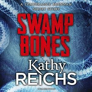 Swamp Bones: A Temperance Brennan Short Story Audiobook