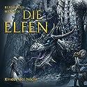 Kinder der Nacht (Die Elfen) Hörbuch von Bernhard Hennen Gesprochen von: Daniela Hoffmann