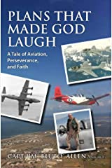 Plans that Made God Laugh: A Tale of Aviation, Perseverance and Faith Kindle Edition