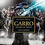 Garro: Sword of Truth: Horus Heresy | James Swallow