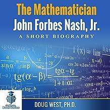 The Mathematician John Forbes Nash Jr.: A Short Biography: 30 Minute Book Series, Book 16