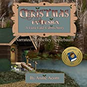 Christmas by Design: Luna Lake Cabins Stories, Book 2 | Annie Acorn