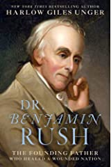 Dr. Benjamin Rush: The Founding Father Who Healed a Wounded Nation Hardcover