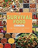 The Survival Food Cookbook: A Step-by-Step Guide to