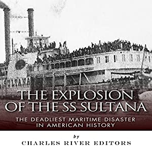 The Explosion of the SS Sultana Audiobook