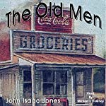 The Old Men | John Isaac Jones