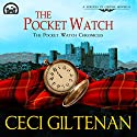 The Pocket Watch: The Pocket Watch Chronicles Audiobook by Ceci Giltenan Narrated by Paul Woodson