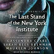 The Last Stand of the New York Institute: The Bane Chronicles, Book 9 | Cassandra Clare, Sarah Rees Brennan, Maureen Johnson