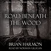 Road Beneath the Wood: The Temple of the Blind, Book 4 | Brian Harmon