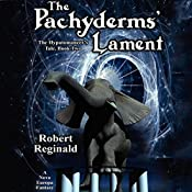 The Pachyderms' Lament: The Hyptomancer's Tale, Book 2: A Nova Europa Fantasy | Robert Reginald