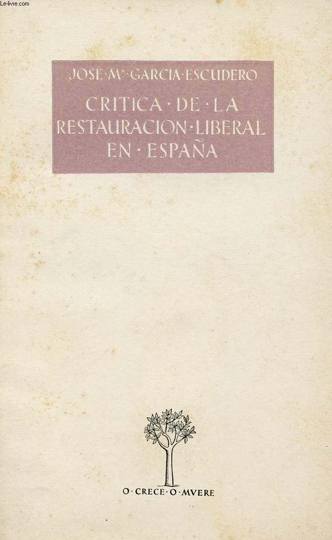 CRITICA DE LA RESTAURACION LIBERAL EN ESPAÑA: Amazon.es: GARCIA ESCUDERO José Maria: Libros