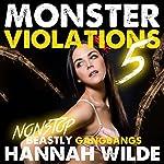 Monster Violations 5: Endless Beastly Gangbangs: Violated by Monsters | Hannah Wilde