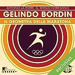 Gelindo Bordin: Il geometra della maratona (Olimpicamente) | Antonio La Torre,G. Sergio Ferrentino