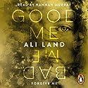 Good Me Bad Me Hörbuch von Ali Land Gesprochen von: Hannah Murray