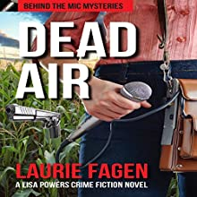 Dead Air: A Lisa Powers Crime Fiction Novel: Behind the Mic Mysteries, Book 2 Audiobook by Laurie Fagen Narrated by Laurie Fagen