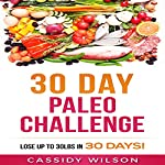 30-Day Paleo Challenge: Lose up to 30 Pounds in 30 Days! | Cassidy Wilson