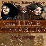 The Time Treasure: Insidious Inheritance, Volume 1 | Mark Fulcher,Annet Libeau