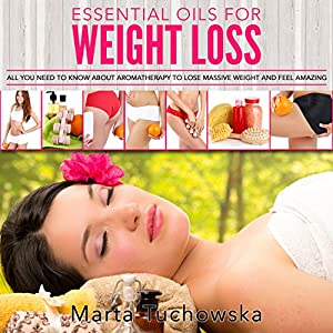 Essential Oils for Natural Weight Loss Audiobook