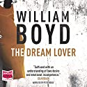 The Dream Lover Audiobook by William Boyd Narrated by Peter Noble