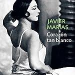 Corazón tan blanco [Heart So White] | Javier Marias