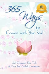 365 Ways to Connect with Your Soul (365 Book Series 1) Kindle Edition