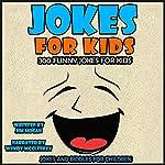 Jokes for Kids: 300 Funny Jokes for Kids | Jim Hogan