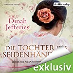 Die Tochter des Seidenhändlers | Dinah Jefferies
