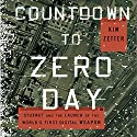 Countdown to Zero Day: Stuxnet and the Launch of the World's First Digital Weapon Audiobook by Kim Zetter Narrated by Joe Ochman