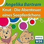 Knut - Die Abenteuer eines Seepferdchens | Angelika Bartram