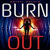 Burn Out | Kristi Helvig