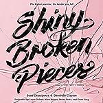 Shiny Broken Pieces: A Tiny Pretty Things Novel | Sona Charaipotra,Dhonielle Clayton
