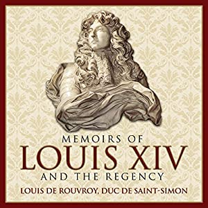 Memoirs of Louis XIV and the Regency Audiobook