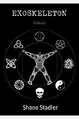 EXOSKELETON - A Novel Kindle Edition