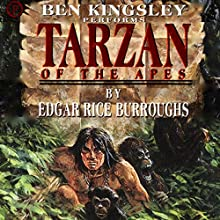 Tarzan of the Apes Audiobook by Edgar Rice Burroughs Narrated by Ben Kingsley
