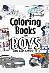 Coloring Books For Boys Cool Cars And Vehicles: Cool Cars, Trucks, Bikes, Planes, Boats And Vehicles Coloring Book For Boys Aged 6-12 Paperback