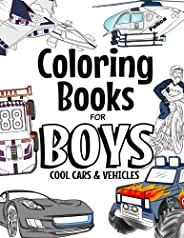 Coloring Books For Boys Cool Cars And Vehicles: Cool Cars, Trucks, Bikes, Planes, Boats And Vehicles Coloring
