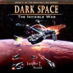 The Invisible War: Dark Space, Book 2 | Jasper T. Scott