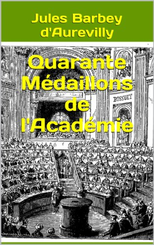 Les quarante médaillons de l'Académie