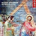 Der Menschensohn: Die Geschichte vom Leiden Jesu Hörbuch von Michael Köhlmeier Gesprochen von: Michael Köhlmeier