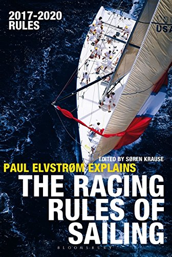 Paul Elvstrom Explains the Racing Rules of Sailing: 2017-2020 Rules