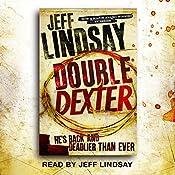 Double Dexter: Dexter Book 6 | Jeff Lindsay