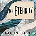 Mr. Eternity Audiobook by Aaron Thier Narrated by Coleen Marlo, David Marantz