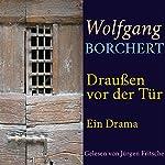 Draußen vor der Tür: Ein Drama   Wolfgang Borchert