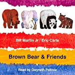 Brown Bear & Friends | Bill Martin, Jr.