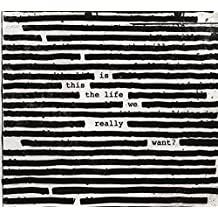 Roger Waters - 'Is This The Life We Really Want?'