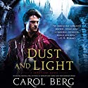 Dust and Light: Sanctuary, Book 1 Hörbuch von Carol Berg Gesprochen von: MacLeod Andrews
