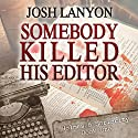 Somebody Killed His Editor: Holmes & Moriarity, Book 1 Audiobook by Josh Lanyon Narrated by Kevin R. Free